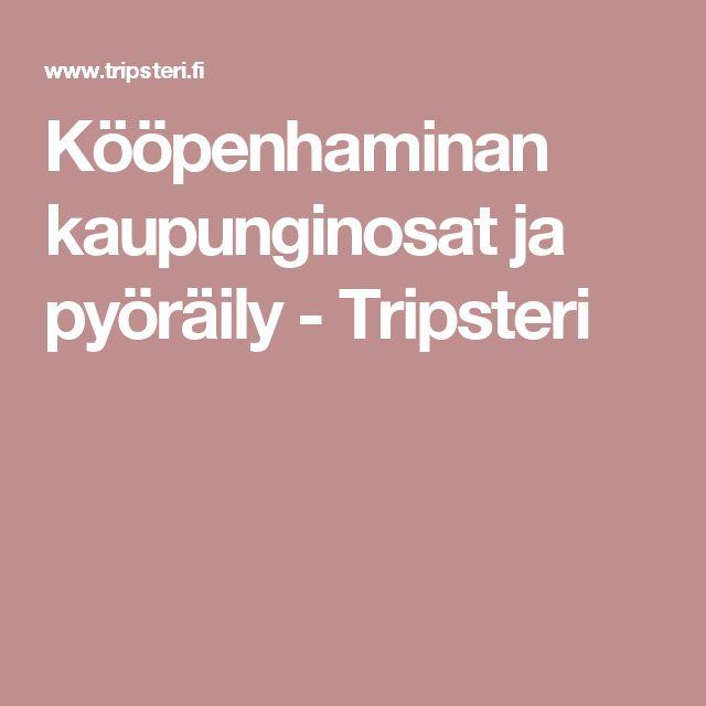 Kööpenhaminan kaupunginosat ja pyöräily - Tripsteri
