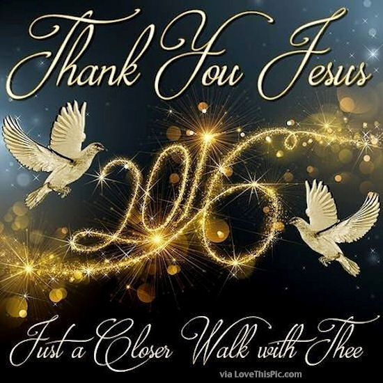 Thank You Jesus For 2016 new years new year happy new year new years quotes new year quotes new years comments religious new years quotes happy new years quotes 2016 happy new years quotes for friends happy new years quotes to share quotes for the new year inspirational new year quotes new years quotes for family