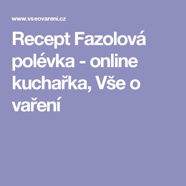 Recept Fazolová polévka - online kuchařka, Vše o vaření