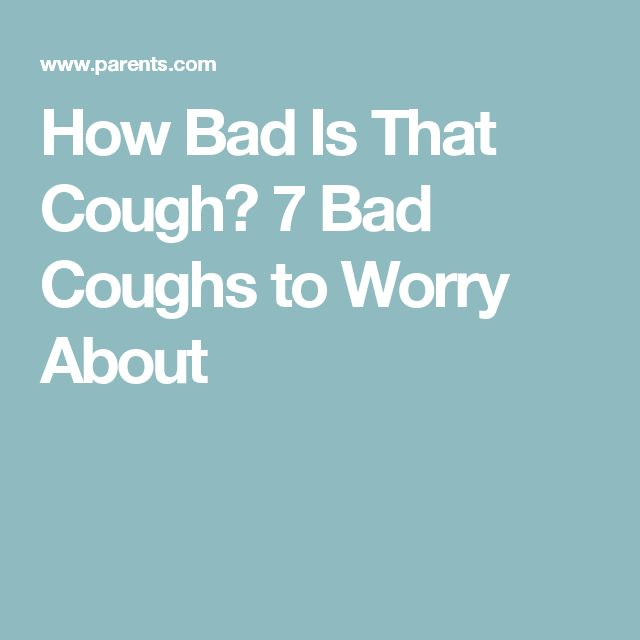 How Bad Is That Cough? 7 Bad Coughs to Worry About
