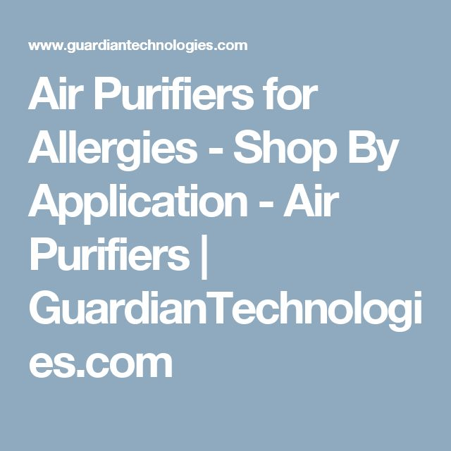 Air Purifiers for Allergies - Shop By Application - Air Purifiers | GuardianTechnologies.com