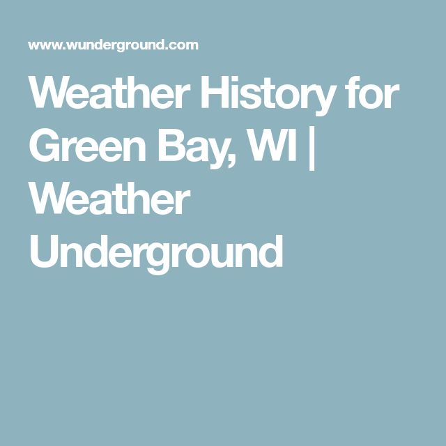 Weather History for Green Bay, WI | Weather Underground