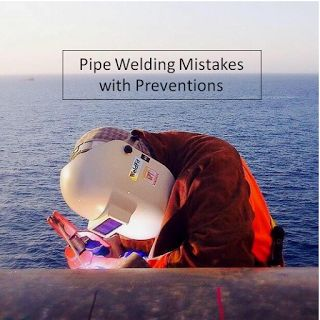 13 Most Common Pipe Welding Mistakes and Best Preventions (Part 2)