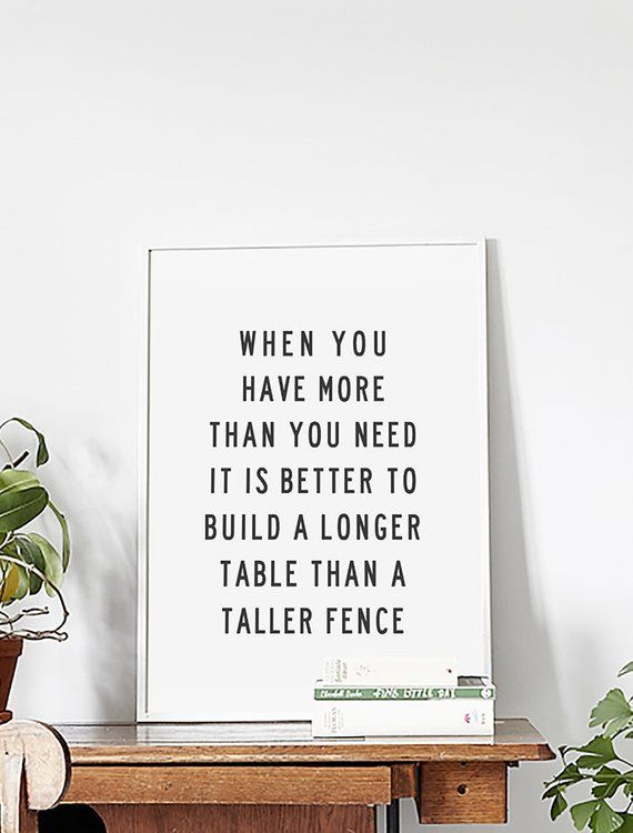 When You Have More Than You Need Build A Longer Table Living Room Printable Wall Art Dining Room Quote Kitchen Quote Living Room Quotes Dining Room Quotes Living Room Quotes Printable