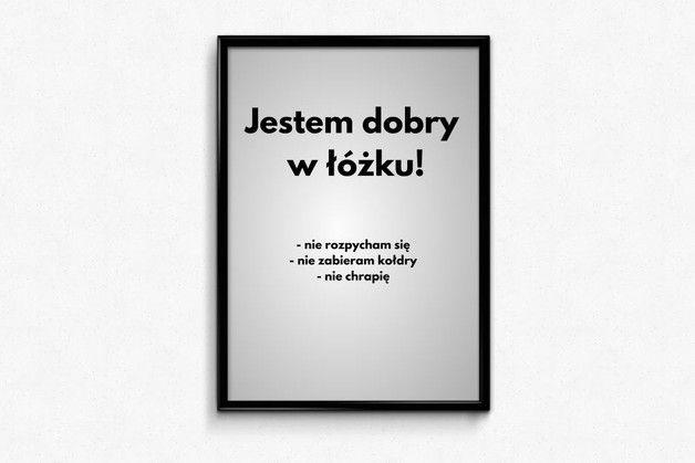 http://pl.dawanda.com/product/101503931-plakat-a3-jestem-dobry-w-ozku