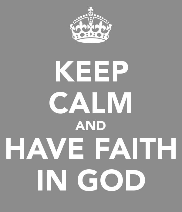 Keep Calm and Have Faith in God - Take up the Shield of Faith by Exercising your Spirit of Faith! Read more at www.agodman.com
