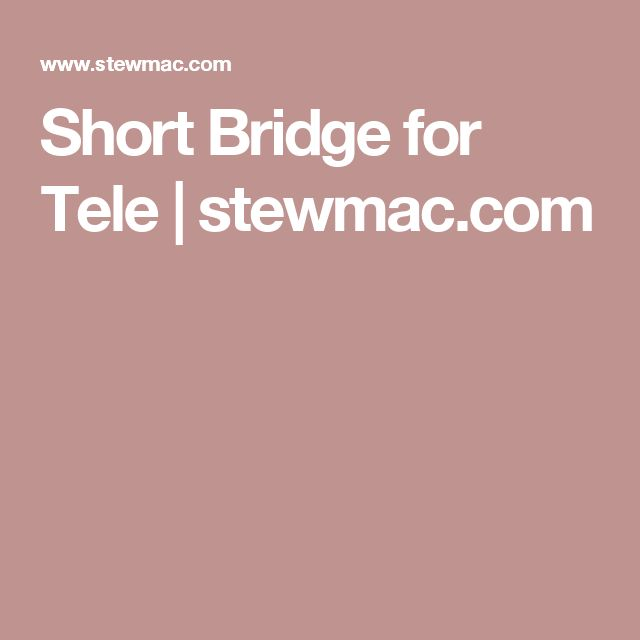 Short Bridge for Tele | stewmac.com