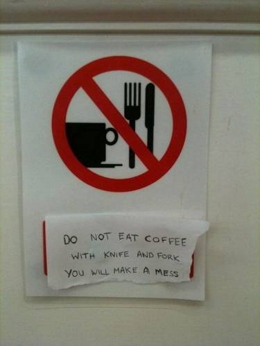 """Follow the rules! - """"Do not eat coffee with knife and fork. You will make a mess."""" #coffee #humor / Coffee Shop Stuff Brought to you for your enjoyment by Just-In-CaseDeck.com"""
