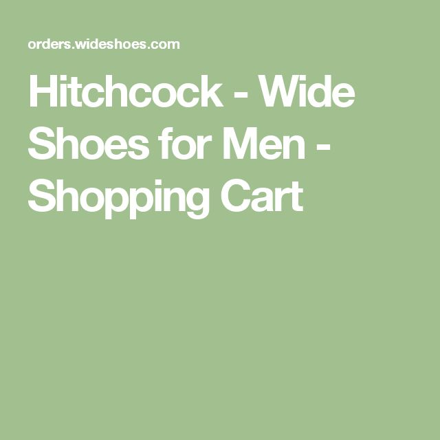 Hitchcock - Wide Shoes for Men - Shopping Cart
