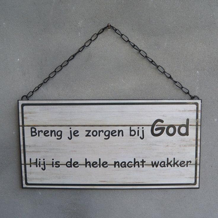 Christelijk tekstbord: Breng je zorgen bij God, hij is de hele nacht wakker. Mooie quote om te onthouden.