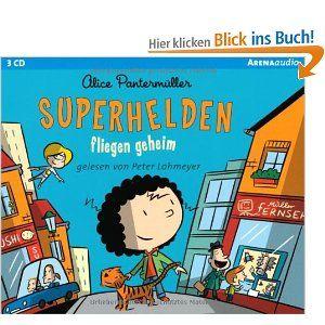 Superhelden fliegen geheim: Amazon.de: Alice Pantermüller, Peter Lohmeyer: Bücher