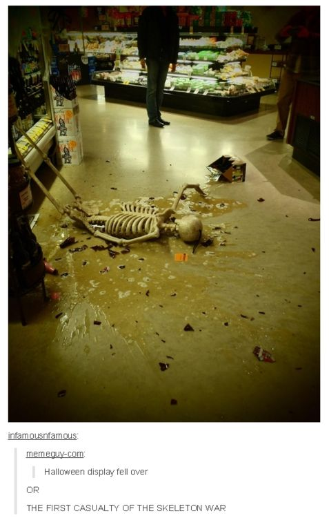 First casualty of the Skeleton War.