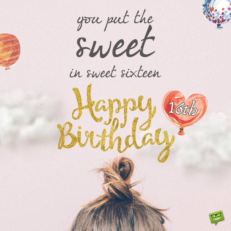 1000+ Ideas About Happy 16th Birthday On Pinterest