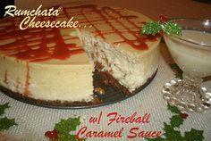 OMG! Rumchata Cheesecake with fireball caramel sauce!