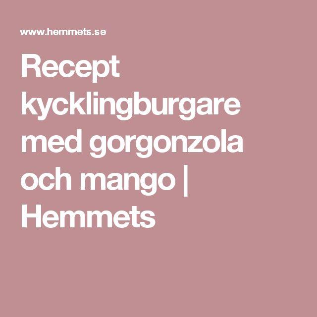 Recept kycklingburgare med gorgonzola och mango | Hemmets