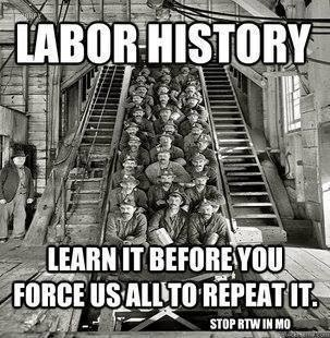 Understand that organized labor is what made this country great and improved the livelihoods of millions.