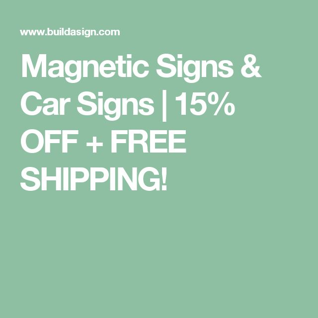 Magnetic Signs & Car Signs | 15% OFF + FREE SHIPPING!