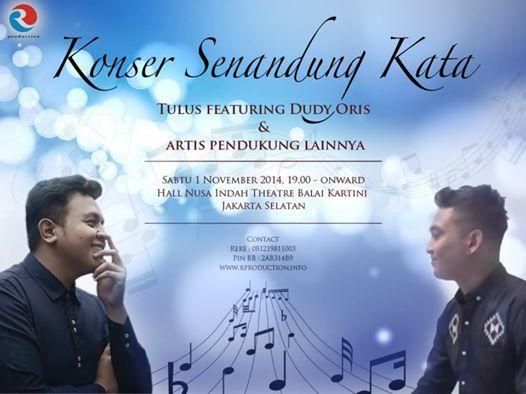Konser Senandung Kata Tulus Featuring Dudy Oris & Artis Pendukung Lainnya Sabtu, 1 November 2014 At Hall Nusa Indah Theater Balai Kartini – Jakarta selatan 19.00 – Selesai  http://eventjakarta.com/konser-senandung-kata-with-tulus/