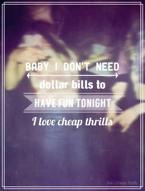 Sia- Cheap Thrills