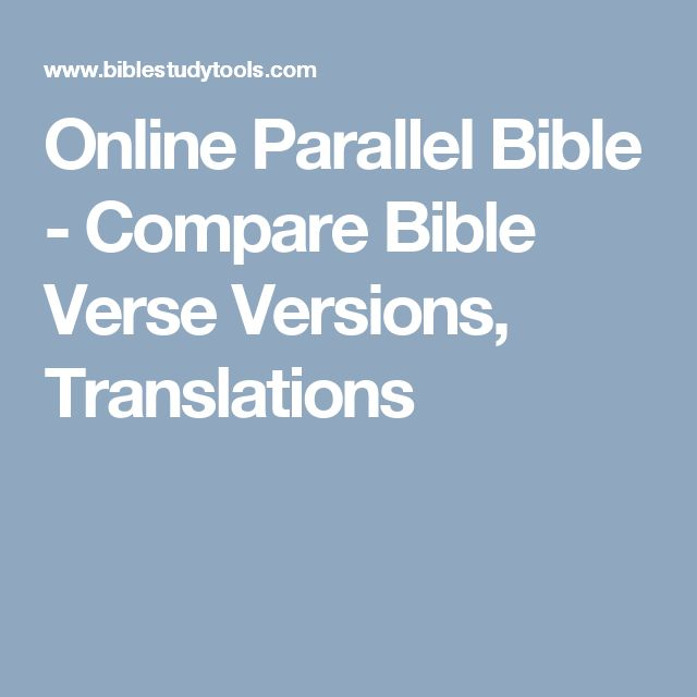Online Parallel Bible - Compare Bible Verse Versions, Translations