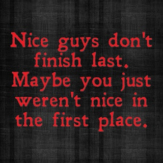 """so true. Re-examine how """"nice"""" you really are."""