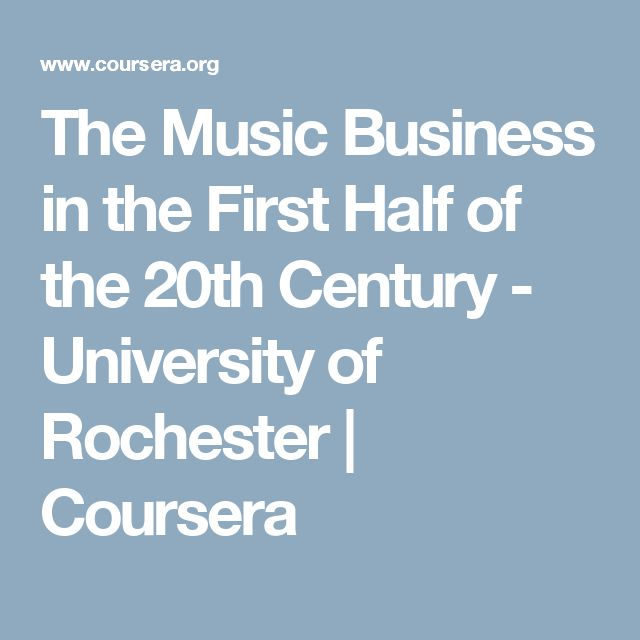 The Music Business in the First Half of the 20th Century - University of Rochester | Coursera
