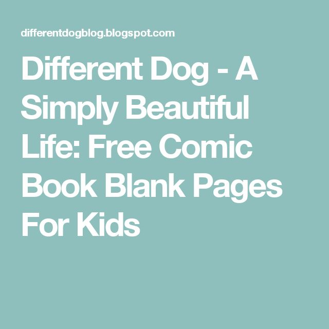Different Dog - A Simply Beautiful Life: Free Comic Book Blank Pages For Kids