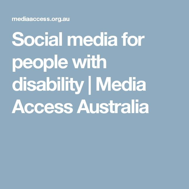 Social media for people with disability | Media Access Australia
