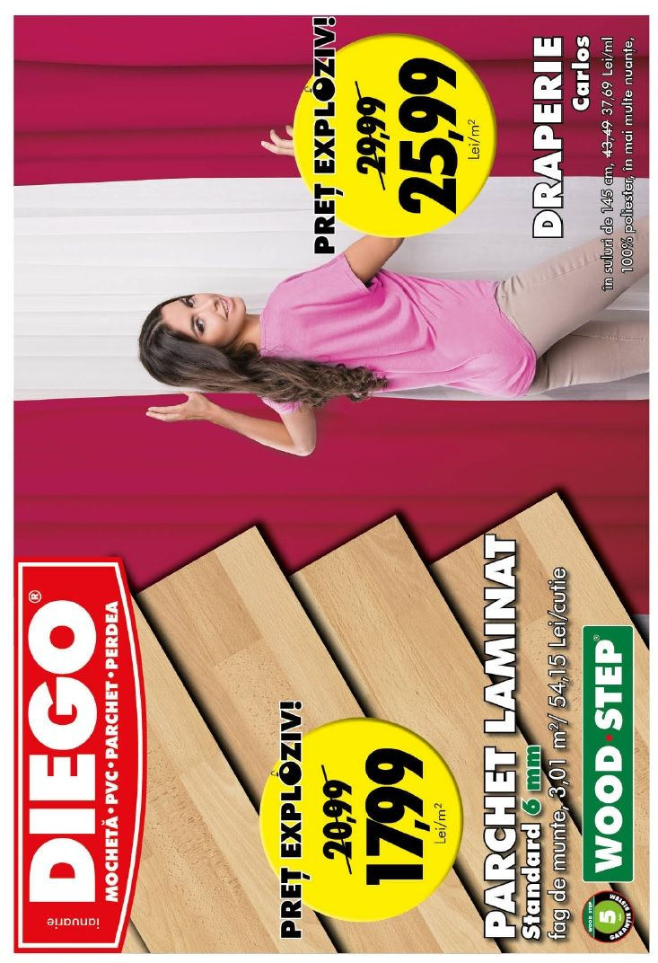 Catalog Diego Oferte 02 - 31 Ianuarie 2018! Oferte: draperie Carlos 25,99 lei; Dynamic 8 mm parchet laminat 25.99 lei; Torino mocheta 23,99 lei