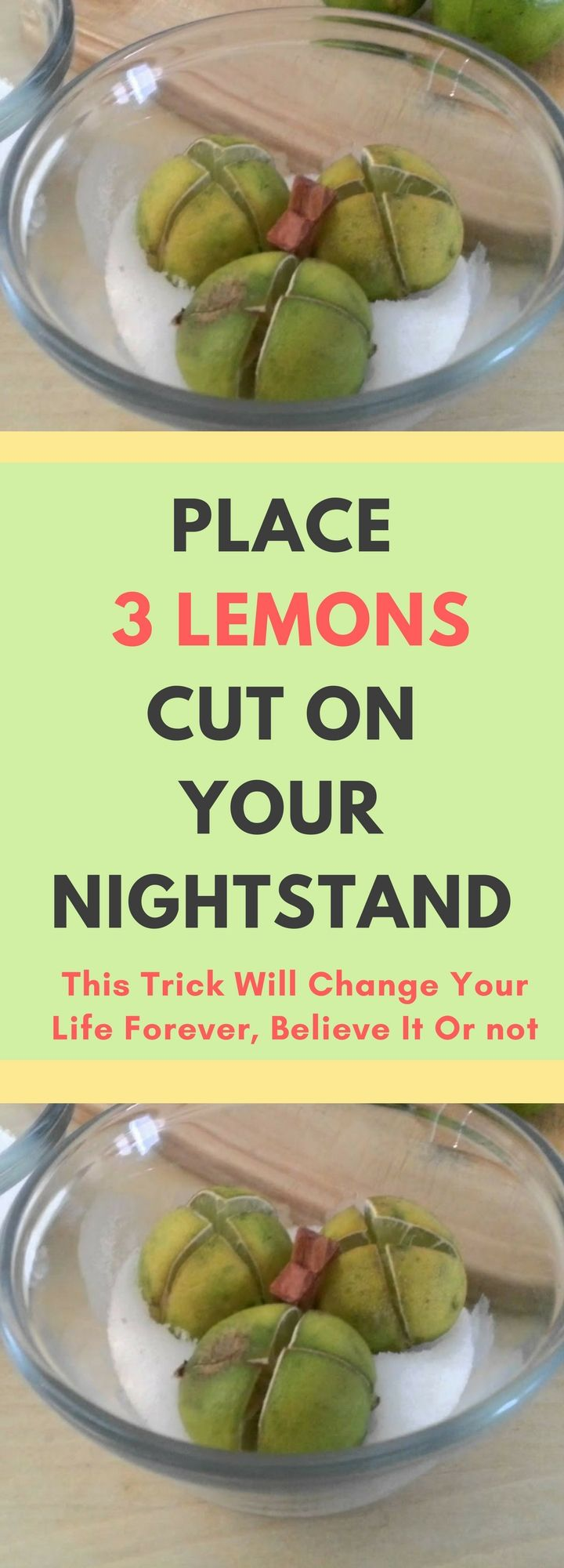 Place 3 Lemons Cut On Your Nightstand, This Trick Will Change Your Life Forever, Believe It Or not.!!||!! !!!