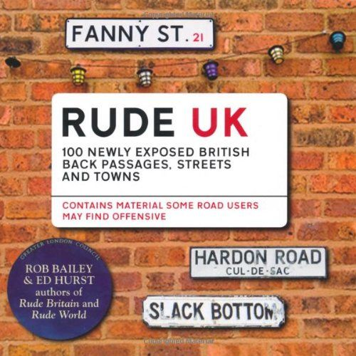 """Rude Uk - 100 Newly Exposed British Back Passages, Streets & Towns"" av Rob Bailey"
