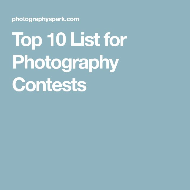 Top 10 List for Photography Contests