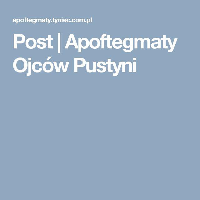Post | Apoftegmaty Ojców Pustyni