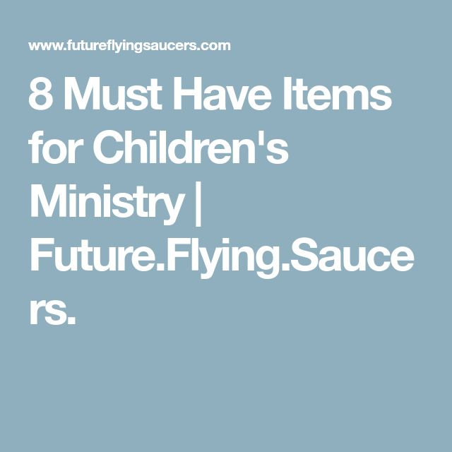 8 Must Have Items for Children's Ministry | Future.Flying.Saucers.