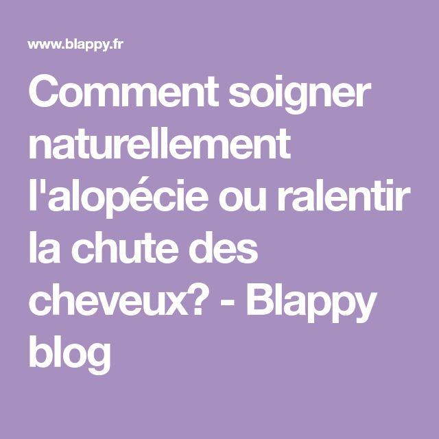 Comment soigner naturellement l'alopécie ou ralentir la chute des cheveux? - Blappy blog
