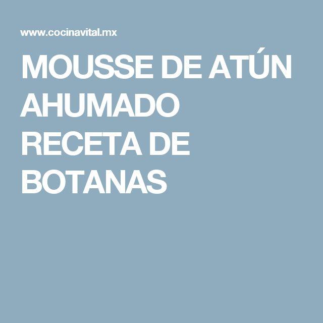 MOUSSE DE ATÚN AHUMADO RECETA DE BOTANAS