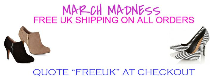 March madness giving all customers from Shoesdays free shipping in the UK!! Just quote 'freeuk' after checkout point in the discount box on all orders!! www.shoesdays.co.uk