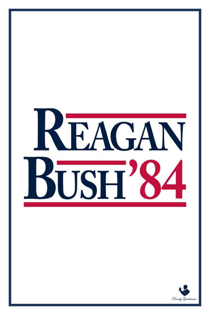 Reagan Bush 84 Wall Poster Rowdy Gentleman Gop