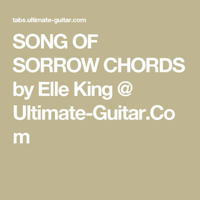 SONG OF SORROW CHORDS by Elle King @ Ultimate-Guitar.Com