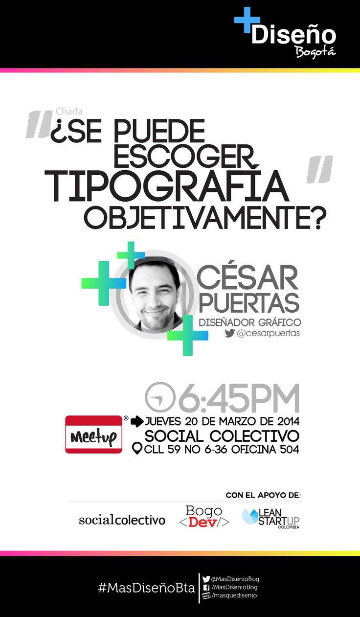 La tipografía es una decisión importante para tu Startup  Más Diseño Bogotá invitan al Meetup de mes de Marzo.  ¿Se puede escoger tipografía objetivamente? Con César Puertas  Entrada Gratis Pueden hacer su reserva en http://www.meetup.com/masquedisenio/events/171263942/ Reserva únicamente si vas a asistir.