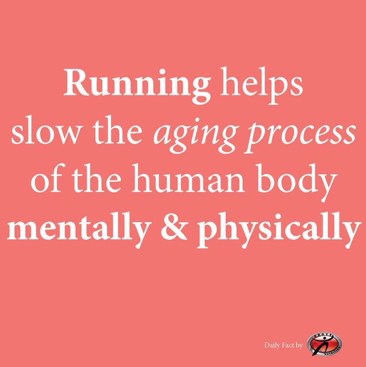 Running helps slow the aging process of the human body mentally and physically.