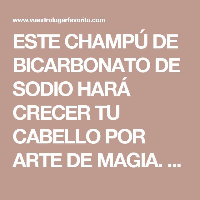 ESTE CHAMPÚ DE BICARBONATO DE SODIO HARÁ CRECER TU CABELLO POR ARTE DE MAGIA. TE VA A ENCANTAR!!