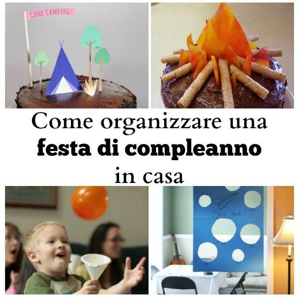 Come organizzare una festa di compleanno in casa per bambini. Idee per il buffet, la torta, i giochi della festa di compleanno a casa. Compleanno fai da te.