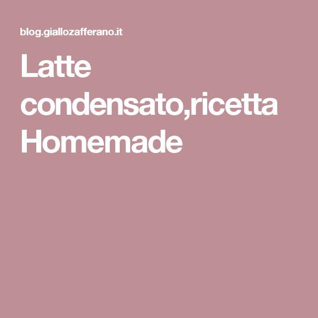 Latte condensato,ricetta Homemade