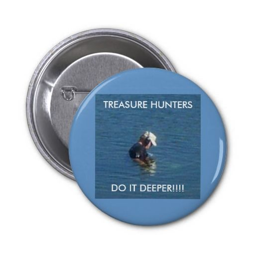 SOLD !!!! To Amber in Ashford, United Kingdom, Thanx !! - Metal Detecting Items Pinback Buttons