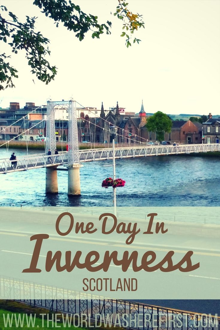 Inverness, Scotland | Inverness Things To Do | Visit Inverness | Scottish Highlands | What To Do In Inverness