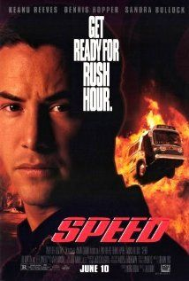 Speed (1994) A young cop must prevent a bomb exploding aboard a city bus by keeping its speed above 50 mph.