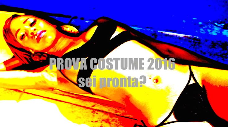 Prova costume 2016: come prepararsi all