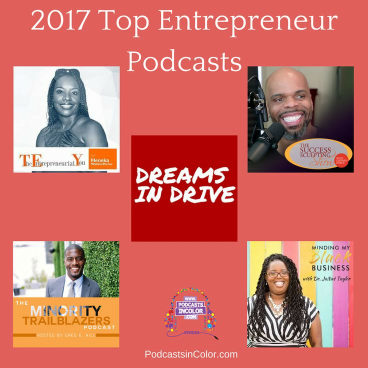 2017 Top Entrepreneur Podcasts #Top2017Podcasts  http://podcastsincolor.com/podsincolornews/2017entrepreneur