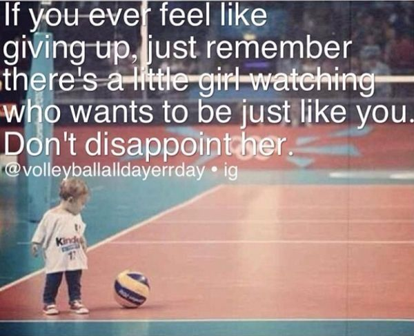 Honestly this quote is one of the only things that makes me feel as if I NEED to push myself harder every second of the day. This is so special to me and it makes me want to push even harder every time I play volleyball!